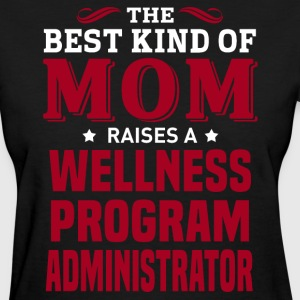 Wellness Program Administrator MOM - Women's T-Shirt