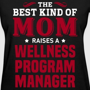 Wellness Program Manager MOM - Women's T-Shirt