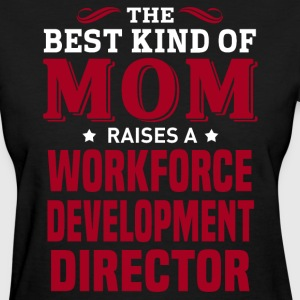 Workforce Development Director MOM - Women's T-Shirt