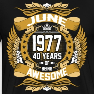 June 1977 40 Years Of Being Awesome T-Shirts - Men's Premium T-Shirt