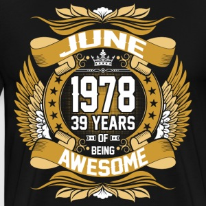 June 1978 39 Years Of Being Awesome T-Shirts - Men's Premium T-Shirt