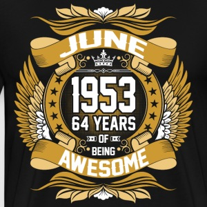 June 1953 64 Years Of Being Awesome T-Shirts - Men's Premium T-Shirt