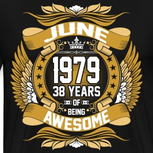 June 1979 38 Years Of Being Awesome T-Shirts - Men's Premium T-Shirt