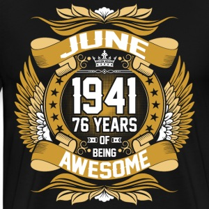 June 1941 76 Years Of Being Awesome T-Shirts - Men's Premium T-Shirt