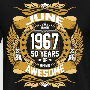 June 1967 50 Years Of Being Awesome T-Shirts - Men's Premium T-Shirt