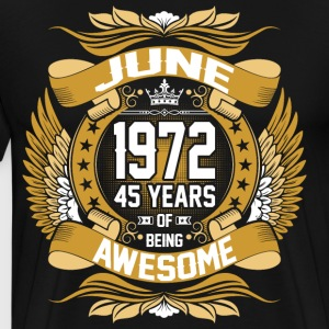 June 1972 45 Years Of Being Awesome T-Shirts - Men's Premium T-Shirt