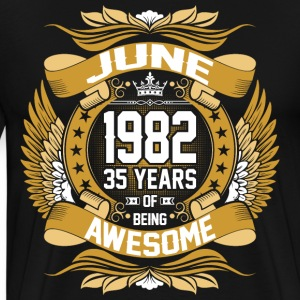 June 1982 35 Years Of Being Awesome T-Shirts - Men's Premium T-Shirt