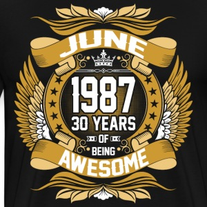 June 1987 30 Years Of Being Awesome T-Shirts - Men's Premium T-Shirt