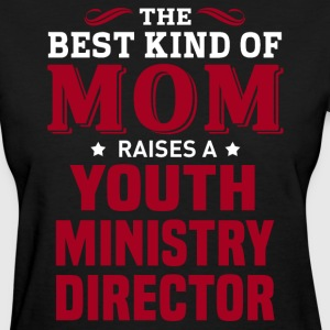 Youth Ministry Director MOM - Women's T-Shirt