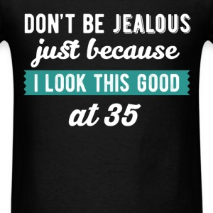 35th Birthday - Don't be jealous just because I Lo - Men's T-Shirt