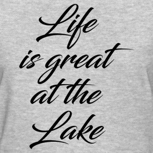 GREAT AT THE LAKE T-Shirts - Women's T-Shirt