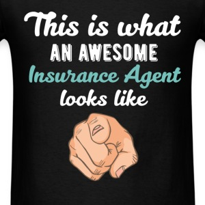 Insurance Agent - This is what an awesome Insuranc - Men's T-Shirt