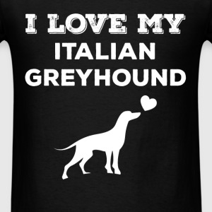 Italian Greyhound - I love my Italian Greyhound - Men's T-Shirt