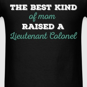 Lieutenant Colonel - The best kind of mom raised a T-Shirts - Men's T-Shirt
