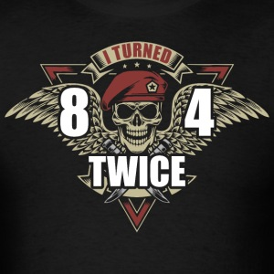 I Turned 84 Twice - Men's T-Shirt