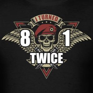 I Turned 81 Twice - Men's T-Shirt