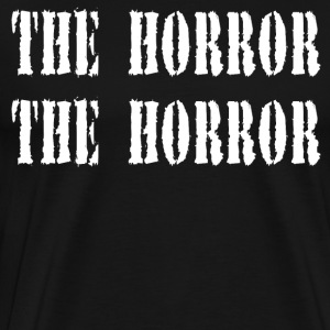 The Horror The Horror - Apocalypse Now T-Shirts - Men's Premium T-Shirt