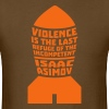 Asimov: Violence is the Last Refuge of the Incompetent - Men's T-Shirt