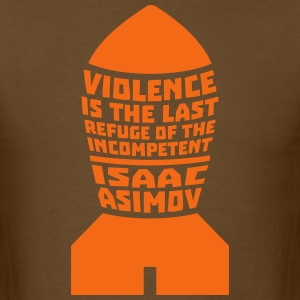 Isaac Asimov: Violence is the Last Refuge T-Shirts - Men's T-Shirt