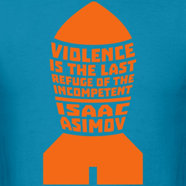 Asimov: Violence is the Last Refuge of the Incompetent