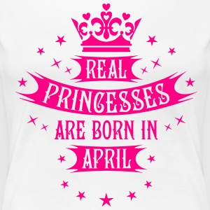 Real Princesses are born in April Princess T-Shirt - Women's Premium T-Shirt