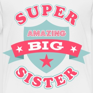 Super Amazing Big Sister Baby & Toddler Shirts - Toddler Premium T-Shirt