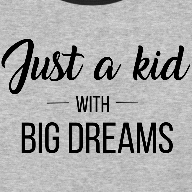 Just a kid with big dreams (Women's Baseball Tee)