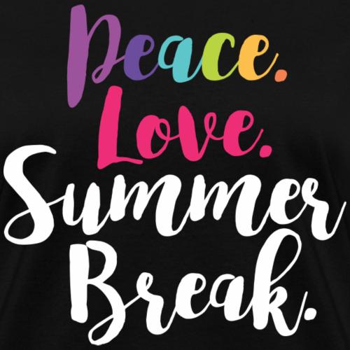 Peace. Love. Summer break. (chalk)