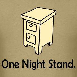 One Night Stand T-Shirts - Men's T-Shirt