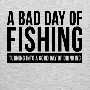 A BAD DAY OF FISHING TURNING INTO A GOOD DAY OF Sportswear - Men's Premium Tank