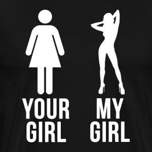 YOUR GIRL MY GIRL T-Shirts - Men's Premium T-Shirt