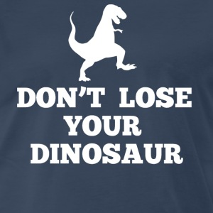 Don't Lose Your Dinosaur - Step Brothers T-Shirts - Men's Premium T-Shirt