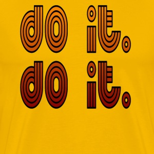 Do It. Do It. T-Shirts - Men's Premium T-Shirt