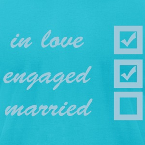 in love, engaged, married T-Shirts - Men's T-Shirt by American Apparel