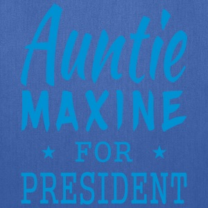 Auntie Maxine for President  Bags & backpacks - Tote Bag