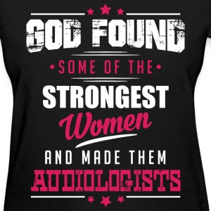 God Made Audiologists T-Shirts - Women's T-Shirt