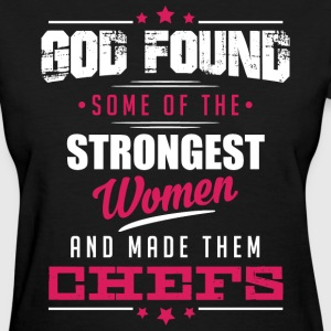 God Made Chefs T-Shirts - Women's T-Shirt