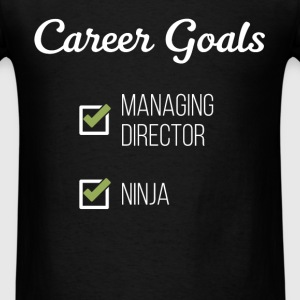 Managing Director - Career goals Managing Director - Men's T-Shirt