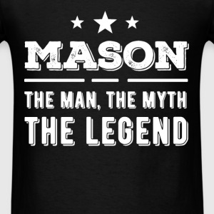 Mason - Mason The man, The myth The Legend - Men's T-Shirt