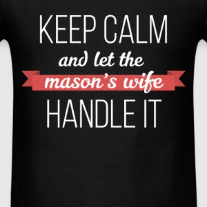 Mason's Wife - Keep calm and let the mason's wife  - Men's T-Shirt