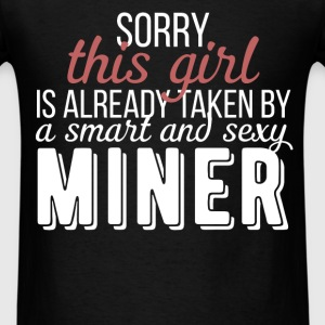 Miner - Sorry this girl is already taken by a smar - Men's T-Shirt