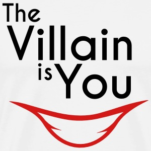 the villain is you - Men's Premium T-Shirt