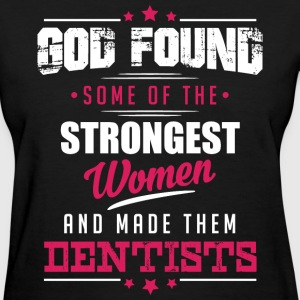 God Made Dentists T-Shirts - Women's T-Shirt