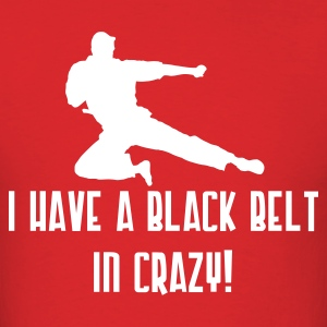 I Have a Black Belt in Crazy Men's Standard Weight T-Shirt - Men's T-Shirt