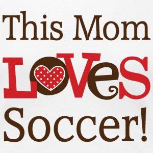 Soccer Mom Mother Gift T-Shirts - Women's Premium T-Shirt
