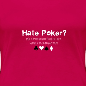 Hate Poker - Women's Premium T-Shirt