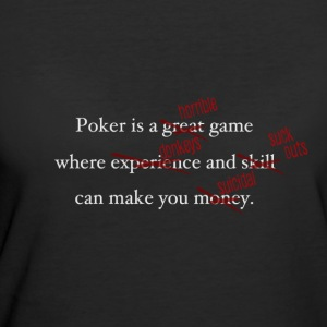 Poker is a Terrible Game - Women's 50/50 T-Shirt
