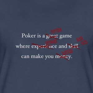 Poker is a Terrible Game - Women's Premium T-Shirt