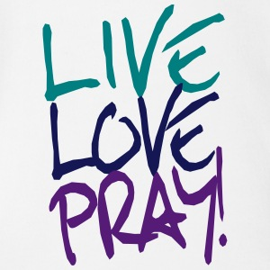 Live Love Pray! Baby Bodysuits - Short Sleeve Baby Bodysuit