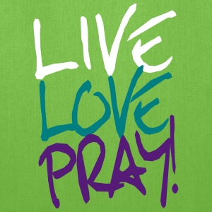 Live Love Pray! Bags & backpacks - Tote Bag